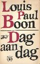 BOON, LOUIS PAUL, Dag aan dag.