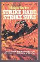 BARKER, RALPH,, STRIKE HARD, STRIKE SURE - Epics of the Bombers.