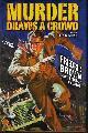 9781893887787 BROWN, FREDRIC (EDITED BY STEPHEN HAFFNER), Murder Draws a Crowd; Fredric Brown Mystery Library Volume One