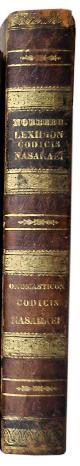 NORBERG, MATTHIAS (ED.):, Lexidion Codicis Nasaraei, cui liber Adami nomen. AND: Onomasticon Codicis Nasaraei, cui liber Adami nomen. Two volumes in one. Lund, Berglingianis, 1816 & 1817.