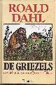 9026112440 DAHL, ROALD., De Griezels.