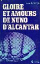 2851570358 BAILLON JEAN, GLOIRE ET AMOURS DE NUNO D'ALCANTAR