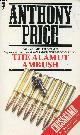 0708814972 PRICE ANTHONY, THE ALAMUT AMBUSH