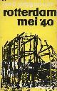 WAGENAAR AAD, ROTTERDAM MEI '40