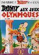 GOSCINNY, RENE, Asterix Aux Jeux Olympiques