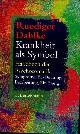 DAHLKE, RUEDIGER, Krankheit als Symbol. Handbuch der Psychosomatik. Symptome, Be-Deutung, Bearbeitung, Einlösung