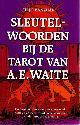 BANZHAF, HAJO, Sleutelwoorden bij de Tarot van Waite. Een beginnersboek dat direct antwoord geeft op de meest voorkomende vragen over de Tarot van A.E. Waite
