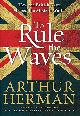 9780060534240 HERMAN, ARTHUR, To Rule the Waves: How the British Navy Shaped the Modern World