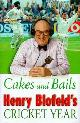 9780684851518 BLOFELD, HENRY, Cakes and Bails: Henry Blofeld's Cricket Year