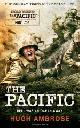 9781847678249 AMBROSE, HUGH, The Pacific (The Official HBO/Sky TV Tie-in)