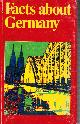 , Facts About Germany: The Federal Republic of Germany