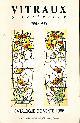 LOIRE, MICHELINE [INTRO.], Vitraux D'Interieur 1880 - 1935. Catalogue de Vente 1986