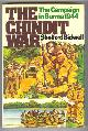 BIDWELL, SHELFORD,, THE CHINDIT WAR - The Campaign in Burma, 1944.
