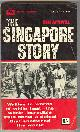 ATTIWILL, KENNETH,, THE SINGAPORE STORY.