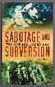 DEAR, IAN,, SABOTAGE AND SUBVERSION - The SOE and OSS at War.