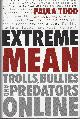 077108403X TODD PAULA, Extreme Mean Trolls, Bullies and Predators Online