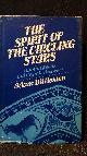 BITTLESTON, ADAM,, The spirit of the circling stars. Human needs and cosmic answers.