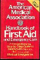 0679729593 AMERICAN MEDICAL ASSOCIATION, American Medical Association Handbook of First Aid and Emergency Care