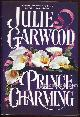 0671870955 GARWOOD, JULIE, Prince Charming