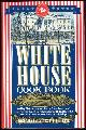 0831794275 ZIEMANN, HUGO AND MRS. F. L. GILLETTE, White House Cookbook Cooking, Toilet and Household Recipes, Menus, Dinner-Giving, Table Etiquette, Are of the Sick, Health Suggestions, Facts Worth Knowing, Etc. From the White House of the Gilded Age