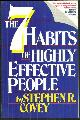 COVEY, STEPHEN, Seven Habits of Highly Effective People Restoring the Character Ethic