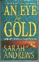 0312977921 ANDREWS, SARAH, Eye for Gold