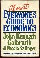 0890431345 GALBRAITH, JOHN KENNETH AND NICOLE SALINGER, Almost Everyone's Guide to Economics