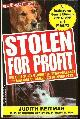 082174951X REITMAN, JUDITH, Stolen for Profit the True Story Behind the Disppearance of Millions of America's Beloved Pets
