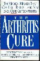 0312152841 THEODOSAKIS, JASON, Arthritis Cure the Medical Miracle That Can Halt, Reverse, and May Even Cure Osteoarthritis