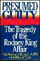 0895265079 KOON, SGT. STACEY, Presumed Guilty the Tragedy of the Rodney King Affair