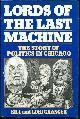039454238X GRANGER, BILL, Lords of the Last Machine the Story of Politics in Chicago
