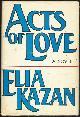 KAZAN, ELIA, Acts of Love