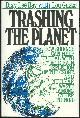 0895265443 RAY, DIXY LEE, Trashing the Planet How Science Can Help Us Deal with Acid Rain, Depletion of the Ozone, and the Soviet Threat Among Other Things
