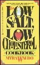 0425100871 WALDO, MYRA, Low Salt, Low Cholesterol Cookbook over 300 Delicious, Kitchen-Tested Recipes for New Health and Beauty