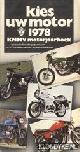 DIVERSE AUTEURS, Kies uw motor 1978, KNMV motorjaarboek