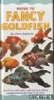 ANDREWS, DR. CHRIS, Guide to fancy goldfish. How to keep and enjoy a wide selection of these popular and beautiful fishes in the home