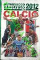 -, Almanacco illustrato del calcio 2012.