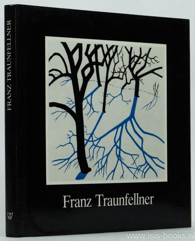 TRAUNFELLNER, F., KAINDL, F. - Franz Traunfellner. Eine Werkübersicht bis 1983.