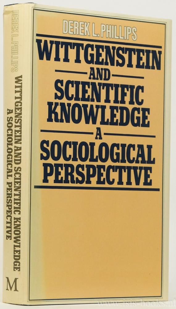 WITTGENSTEIN, L., PHILLIPS, D.L. - Wittgenstein and scientific knowledge. A sociological perspective.