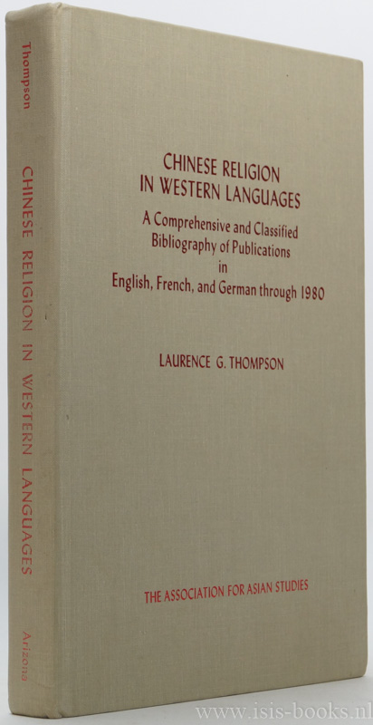 THOMPSON, L.G. - Chinese religion in western languages: a comprehensive and classified bibliography of publications in English, French, and German through 1980.