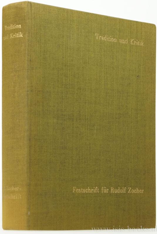 ZOCHER, R., ARNOLD, W., ZELTNER, H., (HRSG.) - Tradition und Kritik. Festschrift für Rudolf Zocher zum 80. Geburtstag.