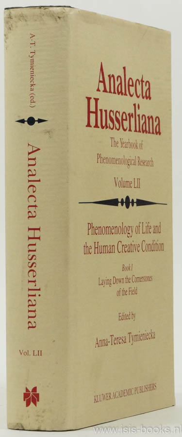 TYMIENIECKA, A.T., (ED.) - Phenomenology of life and the human creative condition. Book 1: Laying down the cornerstones of the field.