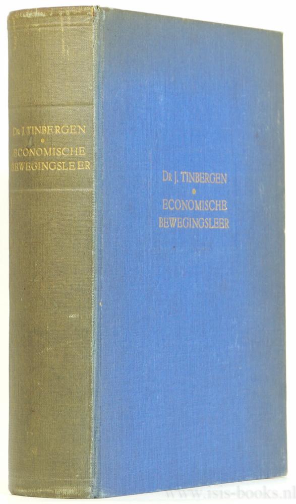 TINBERGEN, J. - Economische bewegingsleer.