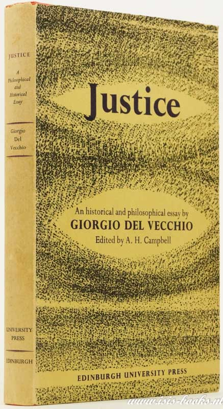 VECCHIO, G. DEL - Justice. An historical and philosophical essay. The translation of this work was undertaken by Ladie Guthrie.