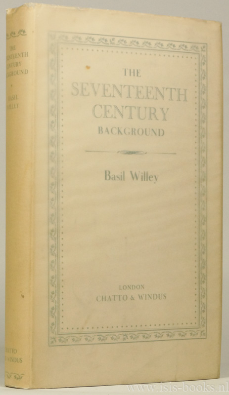 WILLEY, B. - The seventeenth background. Studies in the thought of the age in relation to poetry and religion.