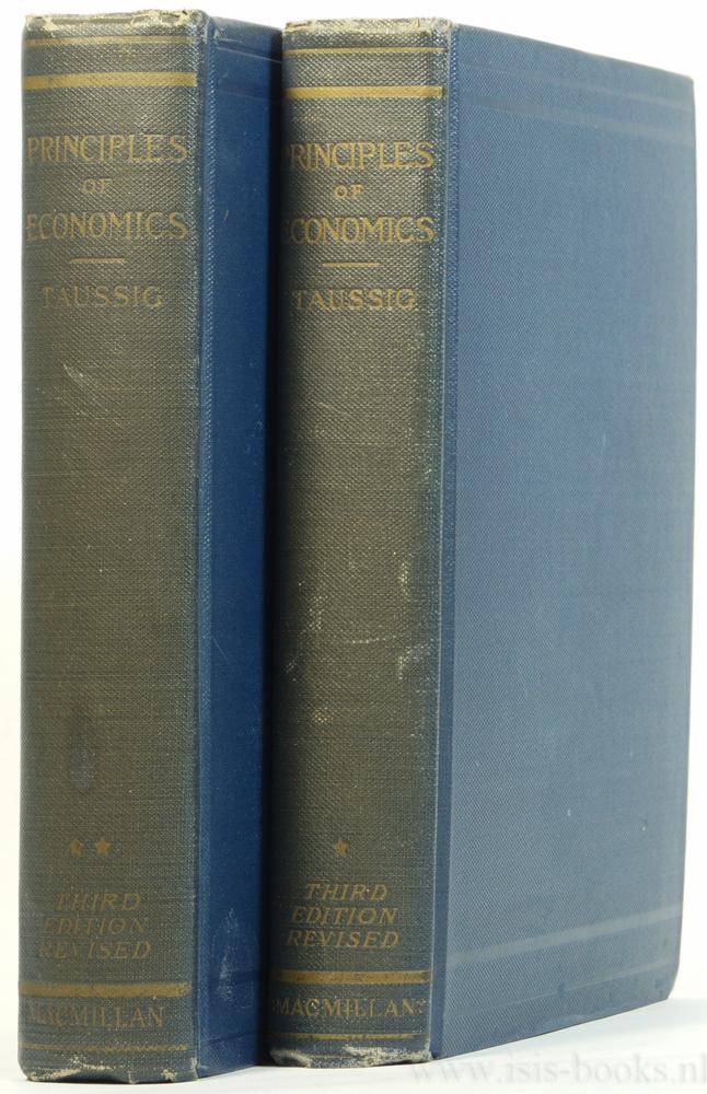 TAUSSIG, F.W. - Principles of economics. 2 delen.