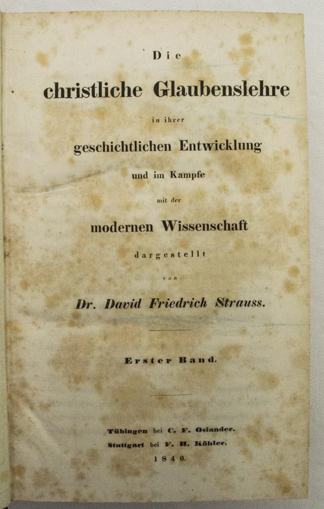 STRAUSS, D.F. - Die christliche Glaubenslehre in ihrer geschichtlichen Entwicklung und im Kampfe mit der modernen Wissenschaft dargestellt. 2 delen in 1 band.