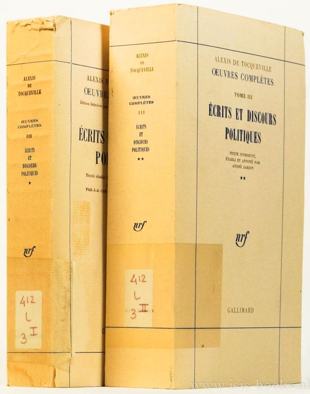 TOCQUEVILLE, A. DE - Écrits et discours politiques. Texte établi et annoté par A. Jardin. Introduction par J.J.Chevalier et A. Jardin. 2 volumes.