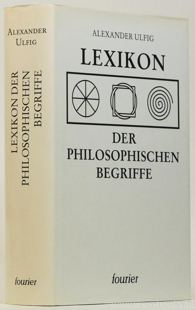 ULFIG, A. - Lexikon der philosophischen Begriffe.