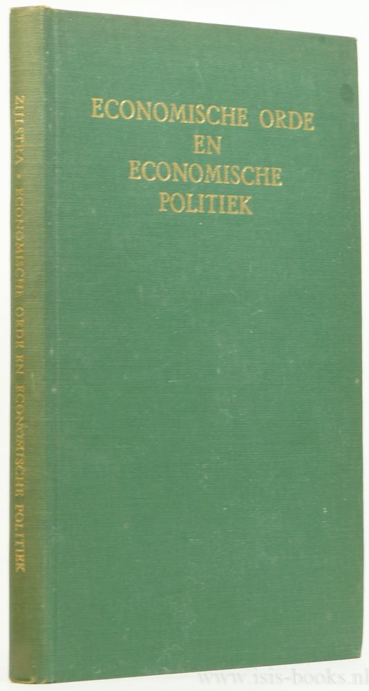 ZIJLSTRA, J. - Economische orde en economische politiek. Een bundel opstellen.